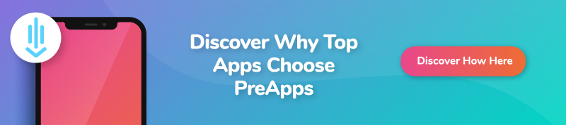 Discover Why Top Apps Choose PreApps - Type 3 - mobile